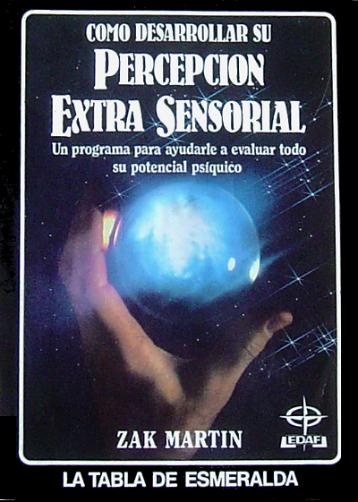 Como Desarrollar Su Percepcion Extra Sensorial por Zak Martin